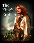 The King's Brother ebook by W.Wm. Mee