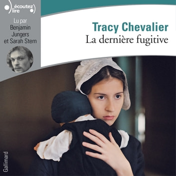 La dernière fugitive audiobook by Tracy Chevalier