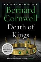 Death of Kings: A Novel ebook by Bernard Cornwell