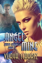 Angel Mine ebook by Vijaya Schartz
