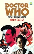 Doctor Who: The Crimson Horror (Target Collection) ebook by Mark Gatiss