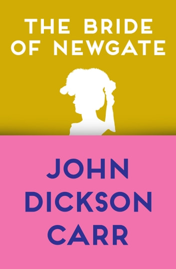 The Bride of Newgate ebook by John Dickson Carr