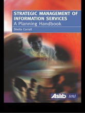 Strategic Management of Information Services - A Planning Handbook ebook by Shiela Corrall