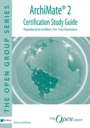 ArchiMate® 2 - Certification Study Guide ebook by Bill Estrem,Andrew Josey