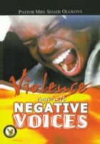 Violence Against Negative Voices ebook by Pastor (Mrs) Shade Olukoya