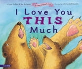I Love You This Much - A Song of God's Love ebook by Lynn Hodges,Sue Buchanan