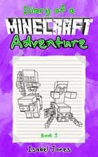Diary of a Minecraft Adventure - Book 3 ebook by Isabel Jones