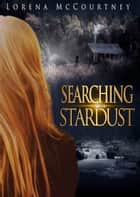 Searching for Stardust ebook by Lorena McCourtney