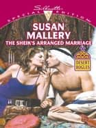 The Sheikh's Arranged Marriage ebook by Susan Mallery