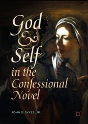 God and Self in the Confessional Novel