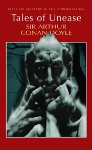 Tales of Unease ebook by Arthur Conan Doyle,David Stuart Davies,David Stuart Davies