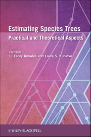 Estimating Species Trees - Practical and Theoretical Aspects ebook by