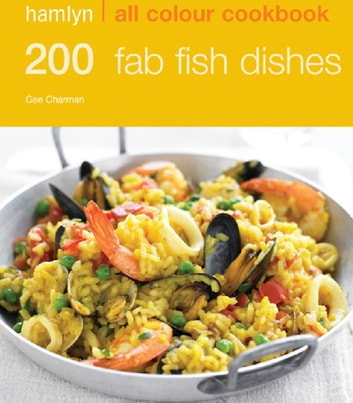 Hamlyn All Colour Cookery: 200 Fab Fish Dishes - Hamlyn All Colour Cookbook ebook by Gee Charman