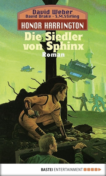Honor Harrington: Die Siedler von Sphinx - Bd. 8 ebook by David Weber,David Drake,S.M. Stirling