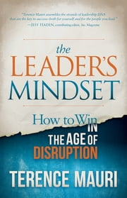 The Leader's Mindset - How to Win in the Age of Disruption ebook by Terence Mauri