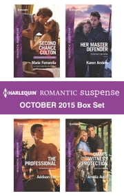 Harlequin Romantic Suspense October 2015 Box Set - Second Chance Colton\The Professional\Her Master Defender\Liam's Witness Protection ebook by Marie Ferrarella, Addison Fox, Karen Anders,...