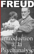 Introduction à la psychanalyse TOME 1 et 2 ebook by Sigmund Freud