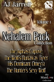 The Nehalem Pack Collection, Volume 1 ebook by AJ Jarrett