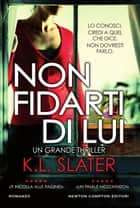 Non fidarti di lui ebook by K.L. Slater
