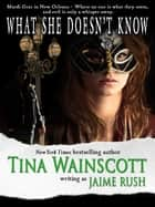 What She Doesn't Know ebook by Tina Wainscott