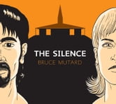 The Silence ebook by Bruce Mutard