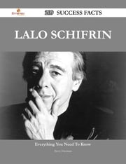 Lalo Schifrin 209 Success Facts - Everything you need to know about Lalo Schifrin ebook by Steve Freeman