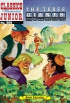 The Three Giants - Classics Illustrated Junior #569 ebook by Albert Lewis Kanter, William B. Jones, Jr.