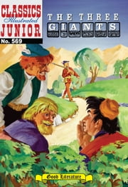 The Three Giants - Classics Illustrated Junior #569 ebook by Albert Lewis Kanter,William B. Jones, Jr.