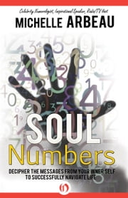 Soul Numbers - Decipher the Messages from Your Inner Self to Successfully Navigate Life ebook by Kobo.Web.Store.Products.Fields.ContributorFieldViewModel