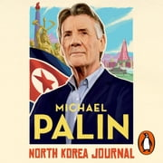 North Korea Journal audiobook by Michael Palin