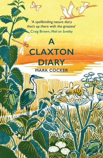 A Claxton Diary - Further Field Notes from a Small Planet ebook by Mark Cocker