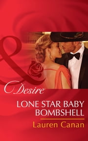 Lone Star Baby Bombshell (Mills & Boon Desire) ebook by Lauren Canan