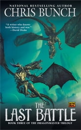 The Last Battle - Dragonmaster, Book Three ebook by Chris Bunch