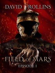 Field of Mars: Episode I ebook by David Rollins