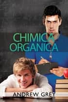 Chimica organica ebook by Andrew Grey,Martina Volpe