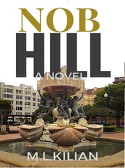 Nob Hill ebook by M. L. Kilian
