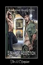 Strange Addiction - The 12 Olympians, #4 ebook by Sandrine Gasq-Dion