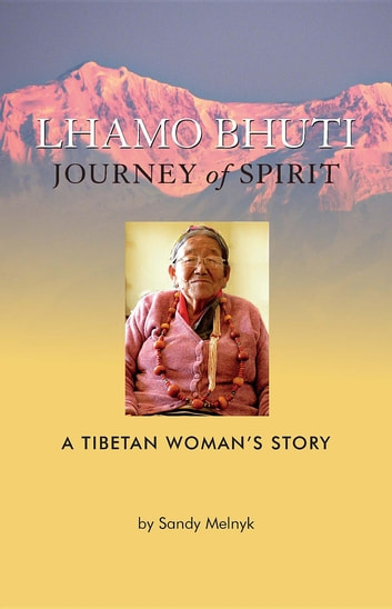 Lhamo Bhuti: A Spiritual Journey ebook by Sandy Louise Melnyk