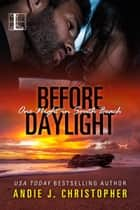 Before Daylight ebook by Andie J. Christopher