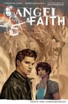 Angel & Faith Volume 4: Death and Consequences ebook by Christos Gage