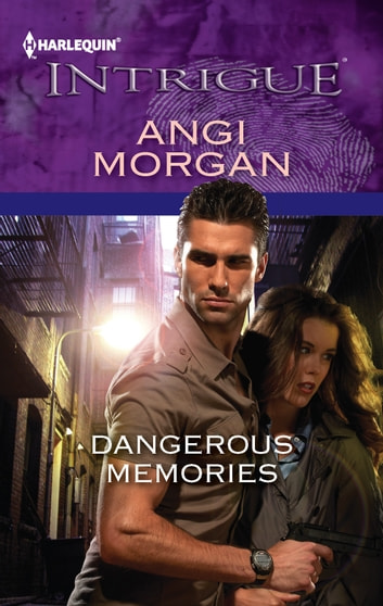 Dangerous Memories ebook by Angi Morgan
