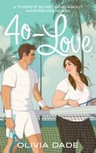 40-Love ebook by Olivia Dade