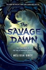 The Savage Dawn ebook by Melissa Grey
