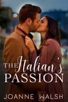 The Italian's Passion ebook by Joanne Walsh