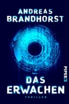 Das Erwachen - Thriller eBook by Andreas Brandhorst