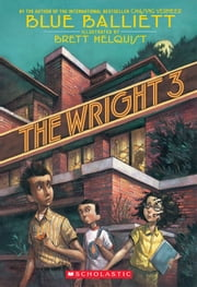 The Wright 3 ebook by Blue Balliett,Brett Helquist