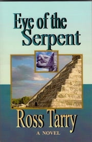 Eye of the Serpent ebook by Ross Tarry