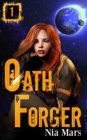 Oath Forger (Book 1) - A Reverse Harem Sci-fi Romance ebook by Nia Mars