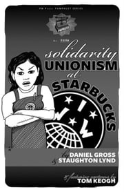 Solidarity Unionism At Starbucks ebook by Staughton Lynd,Daniel Gross,Tom Keough