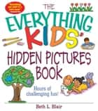 The Everything Kids' Hidden Pictures Book ebook by Beth L. Blair